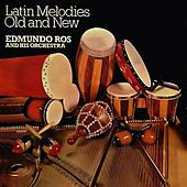 Latin Melodies Old And New by Edmundo Ros