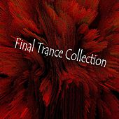 Final Trance Collection - EP by Various Artists