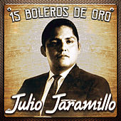 15 Boleros de Oro by Julio Jaramillo