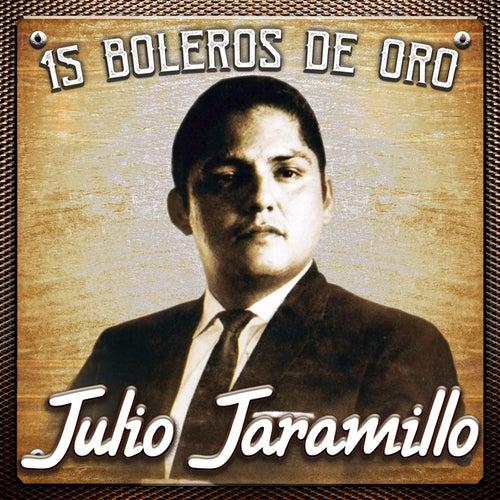 15 Boleros de Oro by Julio Jaramillo