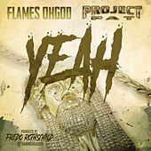 Yeah (feat. Project Pat) by Flames Oh God