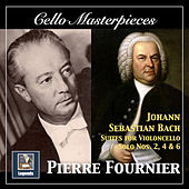 Cello Masterpieces: Pierre Fournier — Johann Sebastian Bach Suites for Cello Nos. 2, 4 & 6 (Remastered 2017) von Pierre Fournier