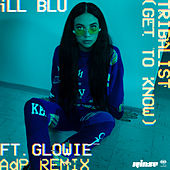 Tribalist (Get To Know) (ADP Remix) by Ill Blu