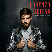 In the Name of Love de Lorenzo Licitra