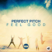 Feel Good by Perfect Pitch
