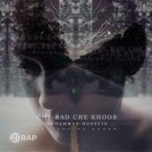Che Bad Che Khoob de Mohammad Hossein