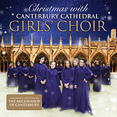 Christmas With Canterbury Cathedral Girls' Choir by Canterbury Cathedral Girls' Choir