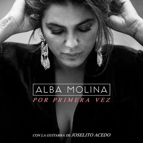 Por Primera Vez by Alba Molina