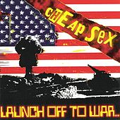 Launch Off To War by Cheap Sex