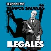 Tiempos Nuevos, Tiempos Salvajes (Versión 2017) de Ilegales