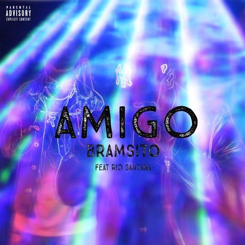 Amigo (feat. Rio Santana) de Bramsito