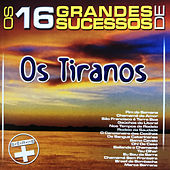 Os 16 Grandes Sucessos de os Tiranos - Série + de Os Tiranos
