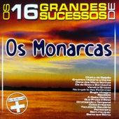 Os 16 Grandes Sucessos de os Monarcas - Série + de Os Monarcas