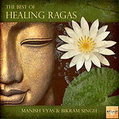 The Best of Healing Ragas by Bikram Singh