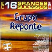 Os 16 Grandes Sucessos de Grupo Reponte - Série + de Grupo Reponte