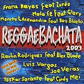 Reggaebachata 2003 von Various Artists