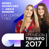 Las Cuatro Y Diez (Operación Triunfo 2017) de Amaia Romero