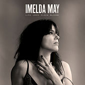 Life Love Flesh Blood (Deluxe) van Imelda May