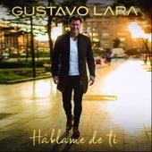 Háblame de Ti by Gustavo Lara