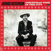 Christmas Time In The City / Please Come Home For Christmas by Jarrod Dickenson