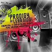 A Prodigy of Learning - Chemical & Industrial Beats for Urban Warfare de Various Artists