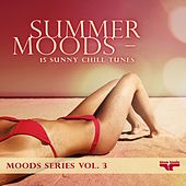 Summer Moods - 15 sunny chill tunes - Moods Series, Vol. 3 by Various Artists