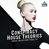 Conspiracy House Theories Issue 14 (House Selection) by Various Artists