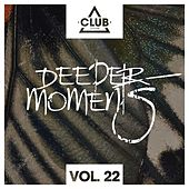 Deeper Moments, Vol. 22 by Various Artists