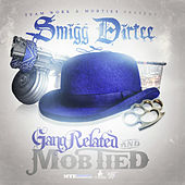 Gang Related & Mob Tied by Smigg Dirtee