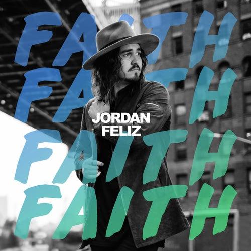 Faith by Jordan Feliz