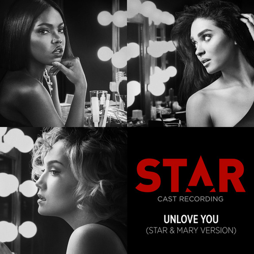 """Unlove You (From """"Star"""" Season 2 / Star & Mary Version) by Star Cast"""