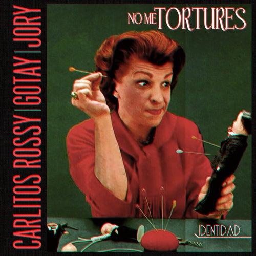 No Me Tortures de Carlitos Rossy