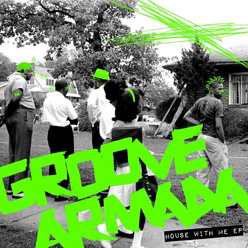House With Me - Single by Groove Armada