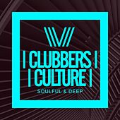 Clubbers Culture: Soulful & Deep - EP by Various Artists