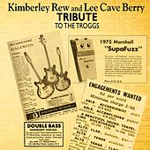 Tribute to the Troggs by Kimberley Rew