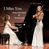I Miss You (feat. Grace Lee) by Amy Serrano