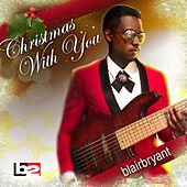Christmas with You by Blair Bryant
