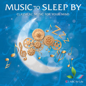Music To Sleep By: Classical Music For Your Mind von Various Artists