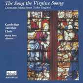 The Song the Virgine Soong: Christmas Music from Tudor England by Owen Rees