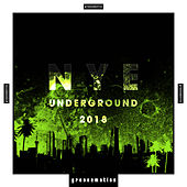 NYE Underground 2018 by Various Artists