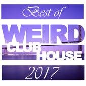 Best of Weird Club House 2017 de Various Artists
