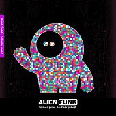 Alien Funk, Vol. 9 - Techno from Another Planet von Various Artists