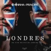 Londres, ao Vivo no Rio de Janeiro de Chininha & Príncipe