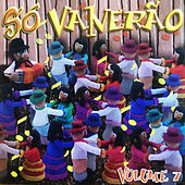 Só Vanerão, Vol. 7 by Various Artists