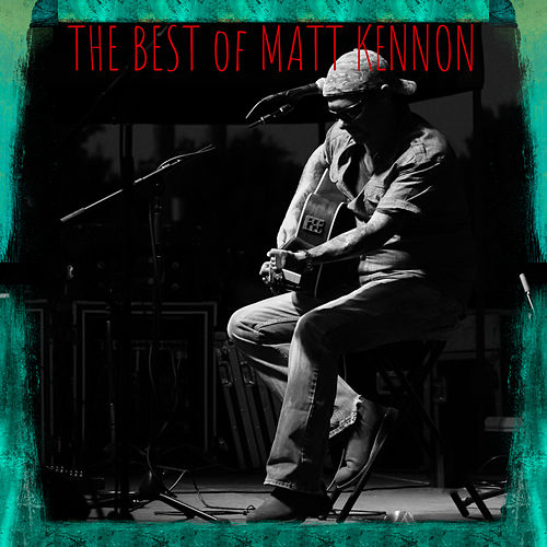 The Best Of by Matt Kennon