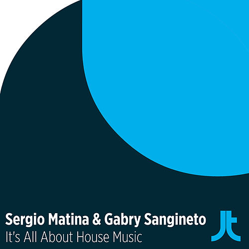 It's All About House Music by Sergio Matina