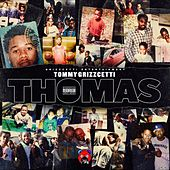 Thomas by Tommy Grizzcetti
