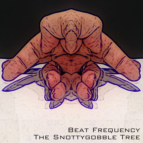 The Snottygobble Tree by Beat Frequency