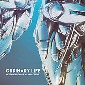 Ordinary Life (Message from an A.I. Girlfriend) by Computer Magic