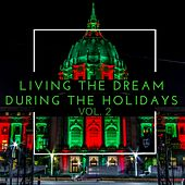 Living the Dream During the Holidays, Vol. 2 von Various Artists